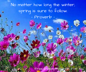 No matter how long the winter,  spring