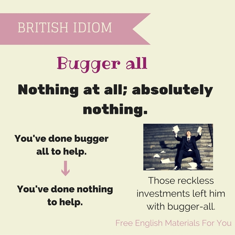 Bugger all - British idiom - Free English Mate rials For You.jpg