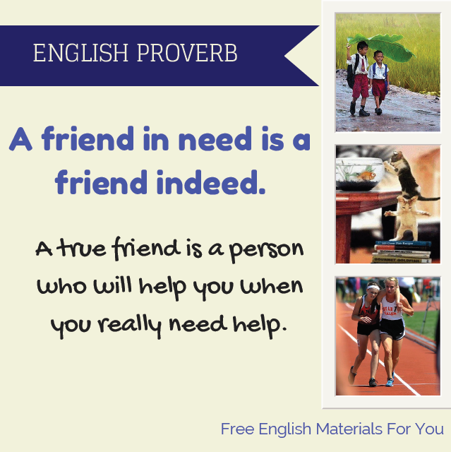 friend in need is a friend in deed