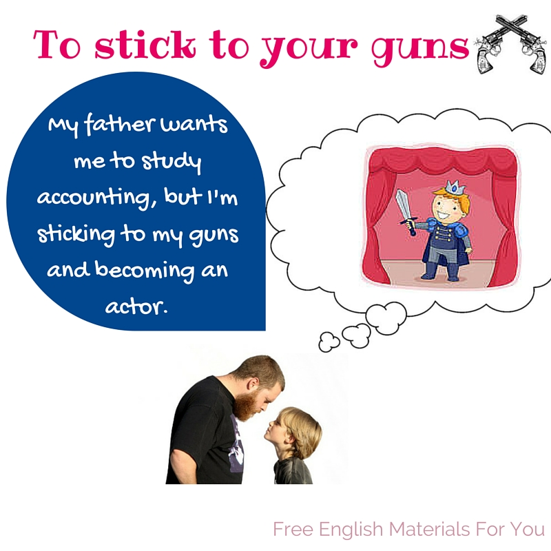 Stick To Your Guns English Idiom Free English Materials For You