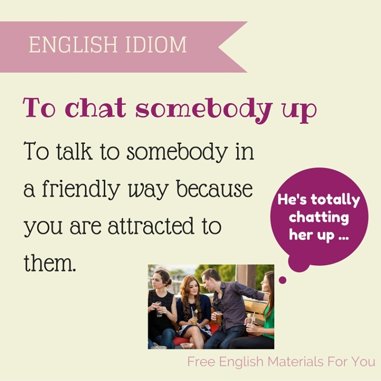 To chat sb up - English idiom.jpg