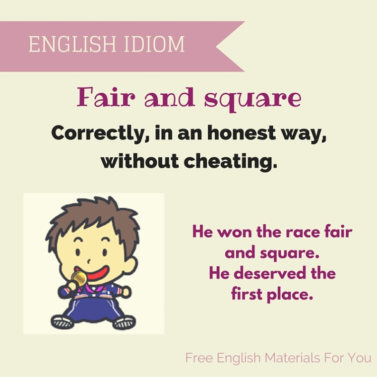 Fair And Square English Idiom Free English Materials For You