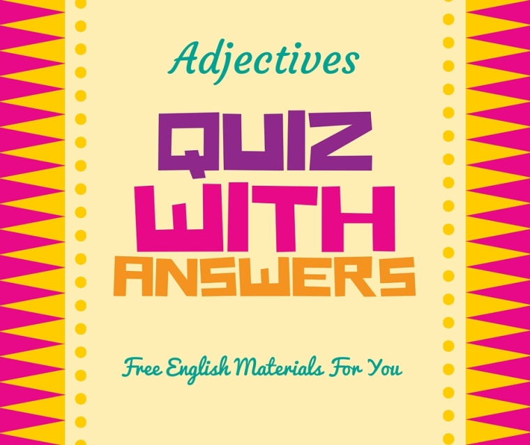 Adjectives quiz with answers - English quiz - Free English Materials For You.jpg
