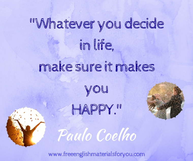 Whatever you decide in life,make sure it makes you HAPPY.-.jpg