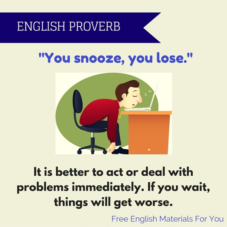 If you snooze, you lose. - English Proverb - Free English Materials For You.jpg