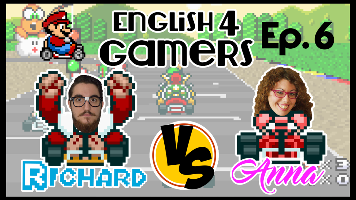 English4Gamers – Episode 6 – Super Mario Kart