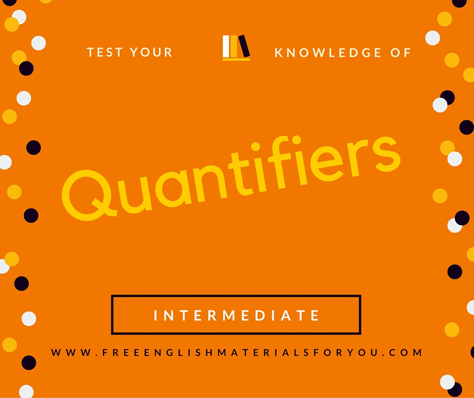 English Quiz: Test your knowledge of quantifiers  – Intermediate