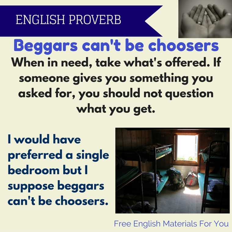 beggars can't be choosers- vocabulary - proverb saying Free English Materials For You - femfy (1).jpg