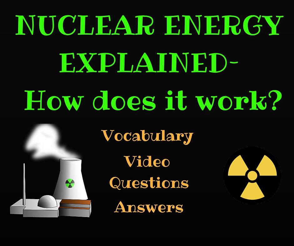 Nuclear Energy Explained listening activity questions answers femfy free english materials for you (1)