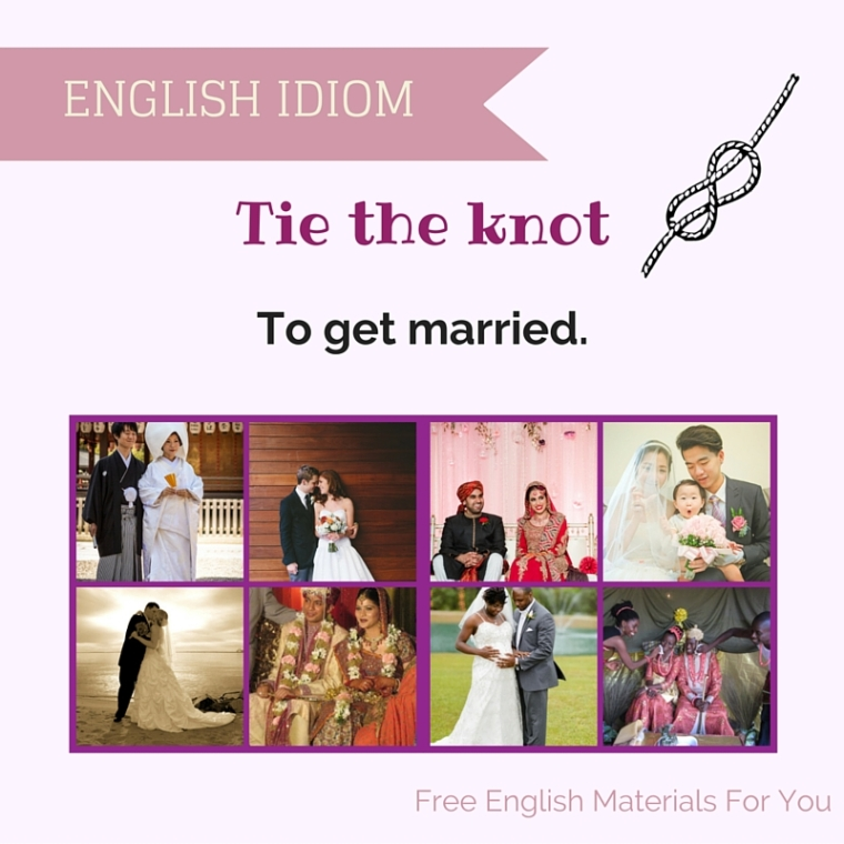 tie the knot meaning - idiom- vocabulary - getting married Free English Materials For You - femfy.jpg