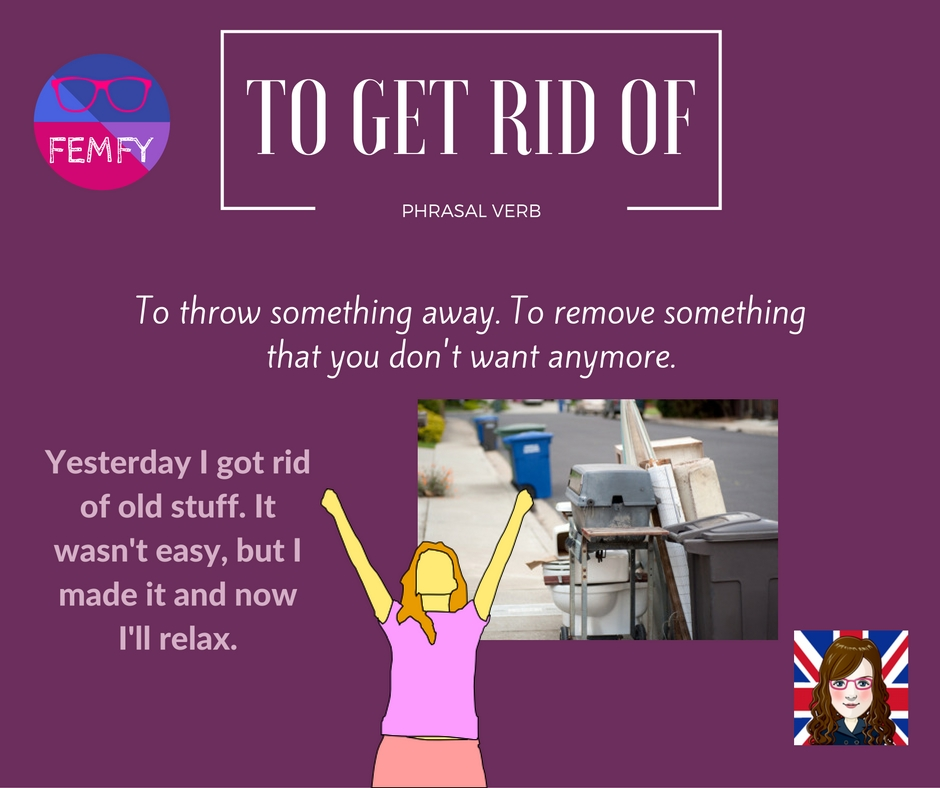 Get rid of – Free English Materials For You
