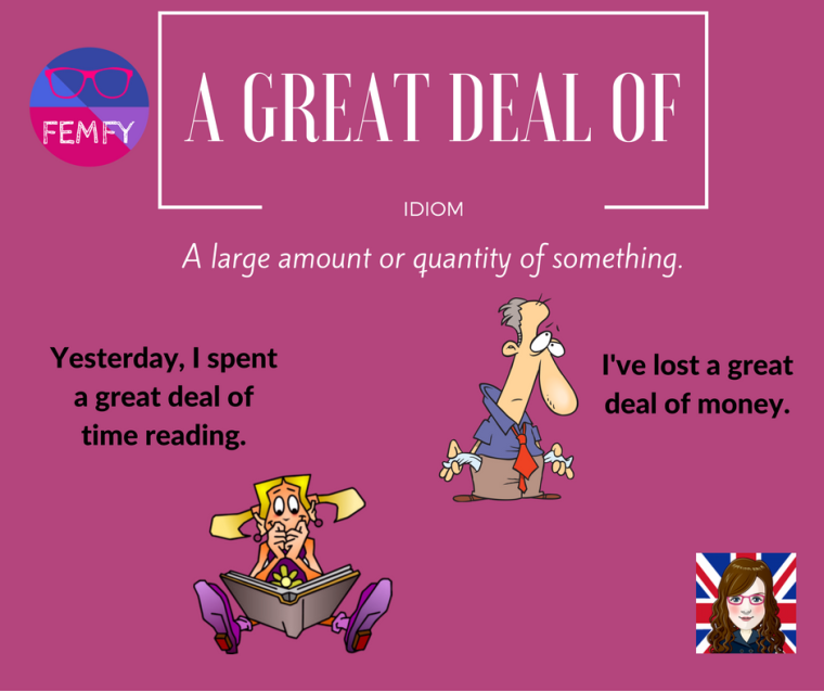 a-great-deal-of-something-meaning-idiom-femfy-free-english-materials-for-you