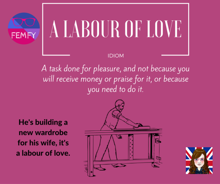a-labour-of-love-meaning-idiom-femfy-free-english-materials-for-you